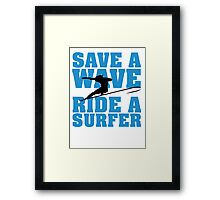 Save a wave, ride a Surfer Framed Print