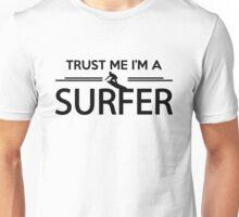 Trust me I'm a surfer Unisex T-Shirt