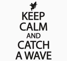 Keep calm and catch a wave Kids Clothes