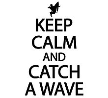Keep calm and catch a wave Photographic Print