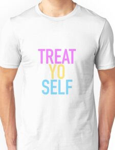 Treat. Yo. Self Unisex T-Shirt