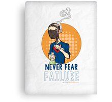 Never Fear Failure - Print Canvas Print
