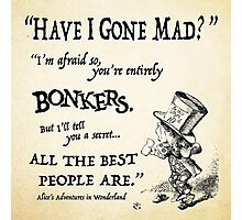 Alice in Wonderland Quote Photographic Print