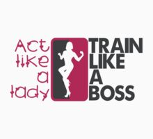 Act like a lady, train like a boss by nektarinchen