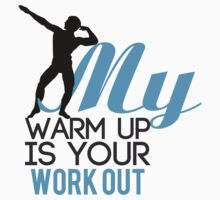 My warmup is your workout Baby Tee