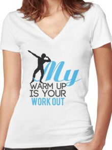 My warmup is your workout Women's Fitted V-Neck T-Shirt
