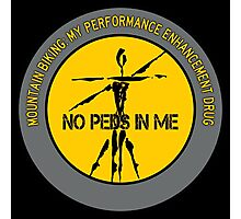 Mountain Biking - My Performance Enhancement Drug Photographic Print