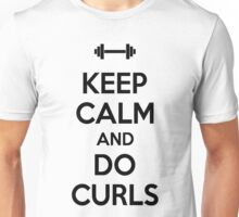 Keep calm and do curls Unisex T-Shirt