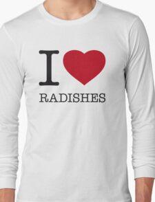 I ♥ RADISHES Long Sleeve T-Shirt