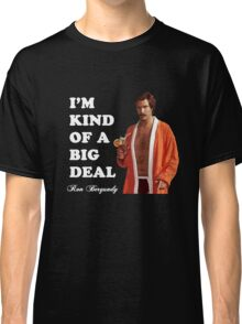 "Anchorman - Ron Bergundy - ""Big Deal"" Classic T-Shirt"