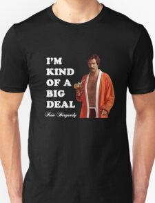 "Anchorman - Ron Bergundy - ""Big Deal"" Unisex T-Shirt"