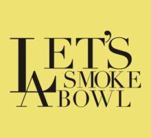 LA Lets Smoke A Bowl by FreshThreadShop
