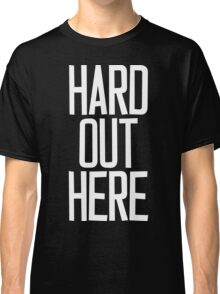 Hard Out Here [For A PIMP] White Ink Classic T-Shirt