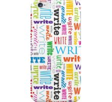 Write. Now. iPhone Case/Skin