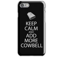 Keep Calm and Add More Cowbell iPhone Case/Skin