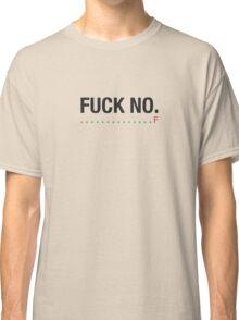 F*** NO TDD Classic T-Shirt