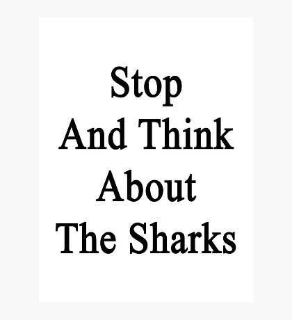 Stop And Think About The Sharks  Photographic Print