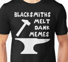 Blacksmiths Melt Dank Memes v2 Unisex T-Shirt