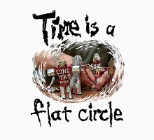 Time Is A Flat Circle Unisex T-Shirt
