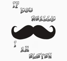 If you really mustache I am 11 Kids Clothes