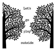 Let's Go Play Outside Photographic Print