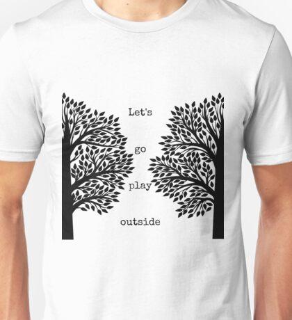 Let's Go Play Outside Unisex T-Shirt