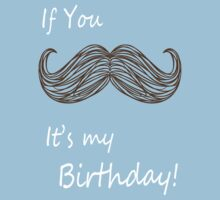 If you Mustache It's my Birthday! One Piece - Short Sleeve