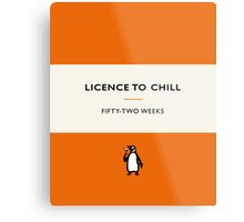Licence to Chill Metal Print