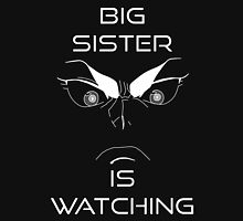 Big Sister is Watching You! (White) Unisex T-Shirt