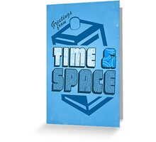 Greetings From Time & Space Greeting Card