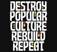 Destroy Popular Culture. Rebuild, Repeat  Kids Clothes
