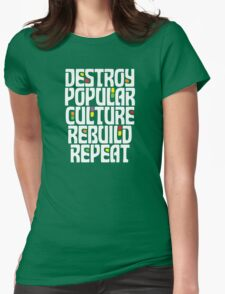 Destroy Popular Culture. Rebuild, Repeat  Womens Fitted T-Shirt