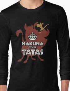 Hakuna Your Tatas Long Sleeve T-Shirt