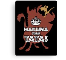 Hakuna Your Tatas Canvas Print