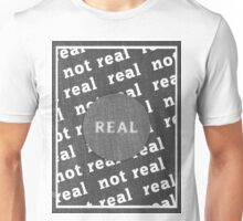 REAL-not real? Unisex T-Shirt