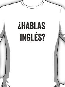Do you speak English? (Spanish) T-Shirt