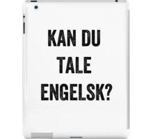 Do you speak English? (Danish) iPad Case/Skin