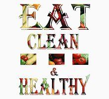 T-shirt / Eat clean & healthy Unisex T-Shirt