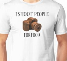 I Shoot People For Food Unisex T-Shirt