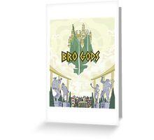Bro Gods Poster Greeting Card