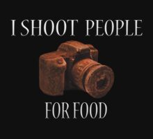 I Shoot People For Food Kids Clothes
