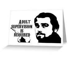 Django Unchained - Adult Supervision Greeting Card
