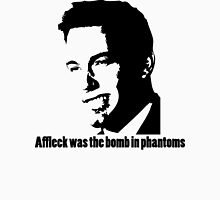 Affleck Was The Bomb Unisex T-Shirt