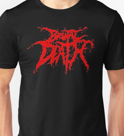 Brutal Death Metal Unisex T-Shirt