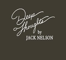 DEEP THOUGHTS by Jack Nelson Unisex T-Shirt