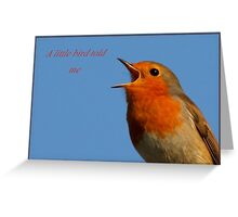 Robin Redbreast A Little Bird Told Me Message Greeting Card