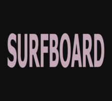 Surfboard T-Shirt by Kellan Reck