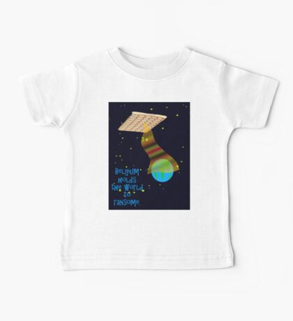Belgian spaceship holding the world to ransome.  Baby Tee