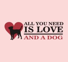 All you need is love and a dog One Piece - Short Sleeve