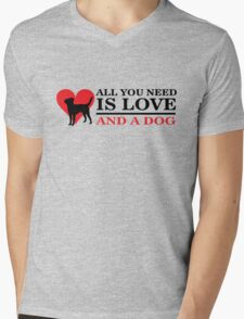 All you need is love and a dog Mens V-Neck T-Shirt